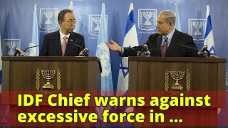 IDF Chief warns against excessive force in response to Gaza rocket fire