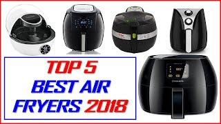 Best Air Fryer 2018 - Top 5 Best Air Fryers 2018