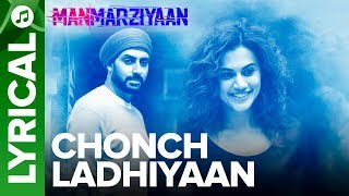 Chonch Ladhiyaan | Lyrical Audio Song | Manmarziyaan | Amit Trivedi, Shellee | Abhishek, Taapsee