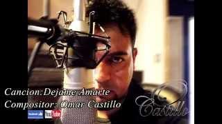 Omar Castillo- Dejame Amarte