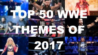 Top 50 WWE Themes of 2017