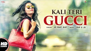 Kali Teri Gucci (Full Video) | JD Feat. RVP | New Punjabi Song 2017 | Saga Music