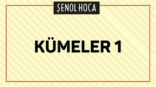 KÜMELER 1 - ŞENOL HOCA