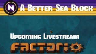 "Factorio 0.16 ""A Better Sea Block"" - E35 GEMS AND YELLOW SCIENCE - Livestream Footage"