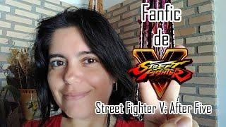 Fanfic - Street Fighter V: After Five