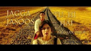 JAGGGA JASOOS SONG | TU HI HAI | Armaan Malik | Pritam | Ranbir Kapoor Katrina Kaif