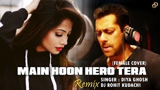 Main Hoon Hero Tera | Female Cover | Diya Ghosh | Remix Version - Dj Rohit Kudachi