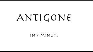 Antigone in 3 Minutes
