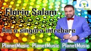 Florin Salam - Am o singura intrebare