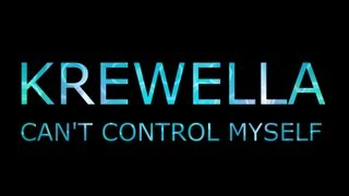 【Lyrics】Can't Control Myself - Krewella