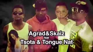AGRAD & SKAIZ FEAT  TSOTA & TONGUENAT   GAME PARTY HD rad niaina