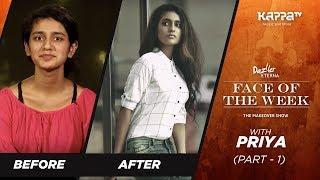 Oru Adaar Love Fame - Priya Prakash Warrier  (Part 1) - Face of the Week - Kappa TV