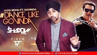 Jassi Sidhu feat Govinda | Dance Like Govinda | DJ Shadow Dubai Official Remix
