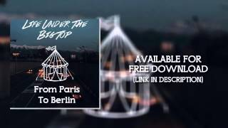 Life Under The Big Top - From Paris To Berlin (Audio)