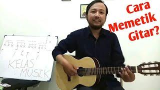 Cara Memetik Gitar Dasar Untuk Pemula - Kelas Musik