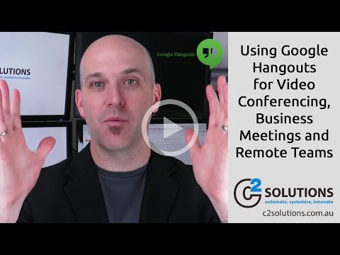 Using Google Hangouts for Video Conferencing Business Meetings and Remote Teams