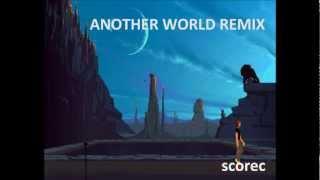scorec - Another World Remix