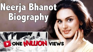Neerja Bhanot - Biography | Must Watch