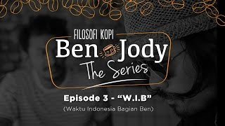FILOSOFI KOPI THE SERIES: Ben & Jody - Ep 3