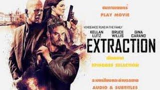 Extraction 2015 ((Full Movie English)) Steven C. Miller, Bruce Willis, Kellan Lutz