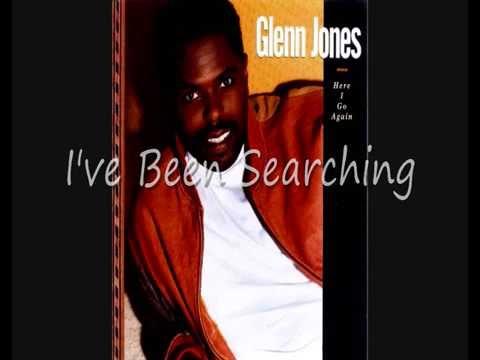 Glenn Jones I ve Been Searching
