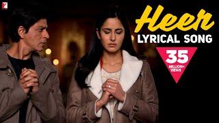 Lyrical: Heer - Full Song with Lyrics | Jab Tak Hai Jaan | Shah Rukh Khan | Katrina Kaif
