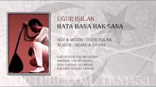 UĞUR IŞILAK - HATA BANA HAK SANA