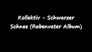 Kollektiv - Schwarzer Schnee (Rabenvater Album)
