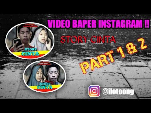 VIDEO BAPER BANGET!! VIDEO INSTAGRAM ILOTOONG_ | STORY CINTA PART 1 & 2