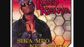 Sika Mpo Fa Neho- Lord Kenya