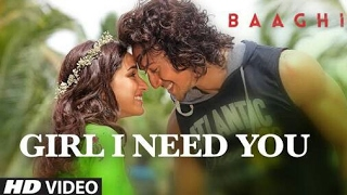 Girl I Need You Full Video Song   BAAGHI   Arijit Singh BDmusic25 me 1080
