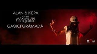 Download ALAN & KEPA - Gagici Grămadă feat. Maximilian & DJ Oldskull (Videoclip Oficial)