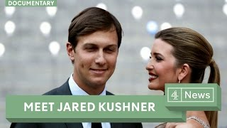 "Donald Trump: meet his ""golden boy"" Jared Kushner"
