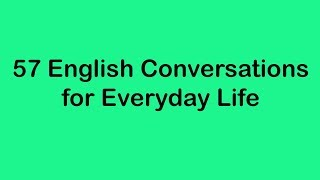 57 English Conversations for Everyday Life