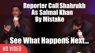 Reporter Calls Shahrukh As Salman Khan By Mistake | See What Happens Next...