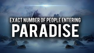 EXACT NUMBER OF PEOPLE THAT WILL ENTER PARADISE