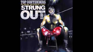 Strung Out - Top Contenders: The Best Of Strung Out (Full Album)