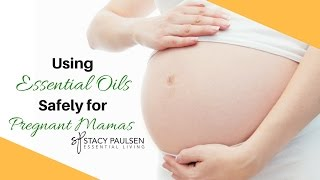 Using Essential Oils During Pregnancy