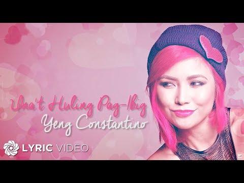 YENG CONSTANTINO Una t Huling Pag Ibig Official Lyric Video