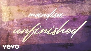 Mandisa - Unfinished (Lyric Video)