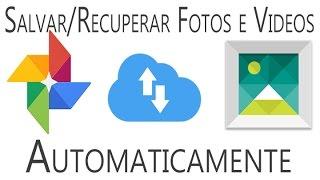 Como salvar  as fotos/videos automaticamente do Android - Google Fotos