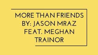 JASON MRAZ FEAT. MEGHAN TRAINOR - MORE THAN FRIENDS (Lyrics video)