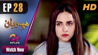 Drama | Meherbaan - Episode 28 | Aplus ᴴᴰ Dramas | Affan Waheed, Nimrah Khan, Asad Malik