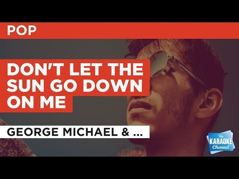 """Don't Let The Sun Go Down On Me in the Style of """"Elton John"""" with lyrics (no lead vocal)"""