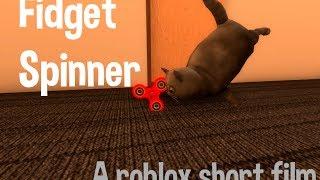 Fidget Spinner(Roblox short film)