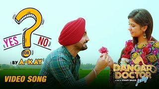 Yes Or No | Dangar Doctor Jelly | Ravinder Grewal, Geet Gambhir | A-Kay | Punjabi Songs | 20th Oct