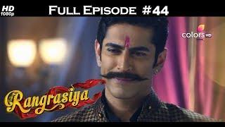 Rangrasiya - Full Episode 44 - With English Subtitles