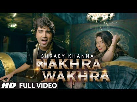 Xxx Mp4 39 NAKHRA WAKHRA 39 Full Video Song Shraey Khanna Siddharth Chopra T Series 3gp Sex