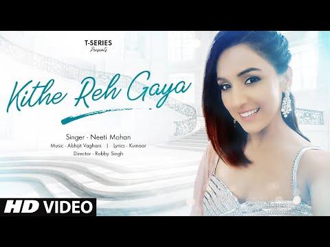 Xxx Mp4 Kithe Reh Gaya Video Neeti Mohan Abhijit Vaghani Kumaar New Song 2019 T Series 3gp Sex