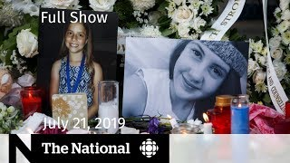 The National for July 21, 2019
